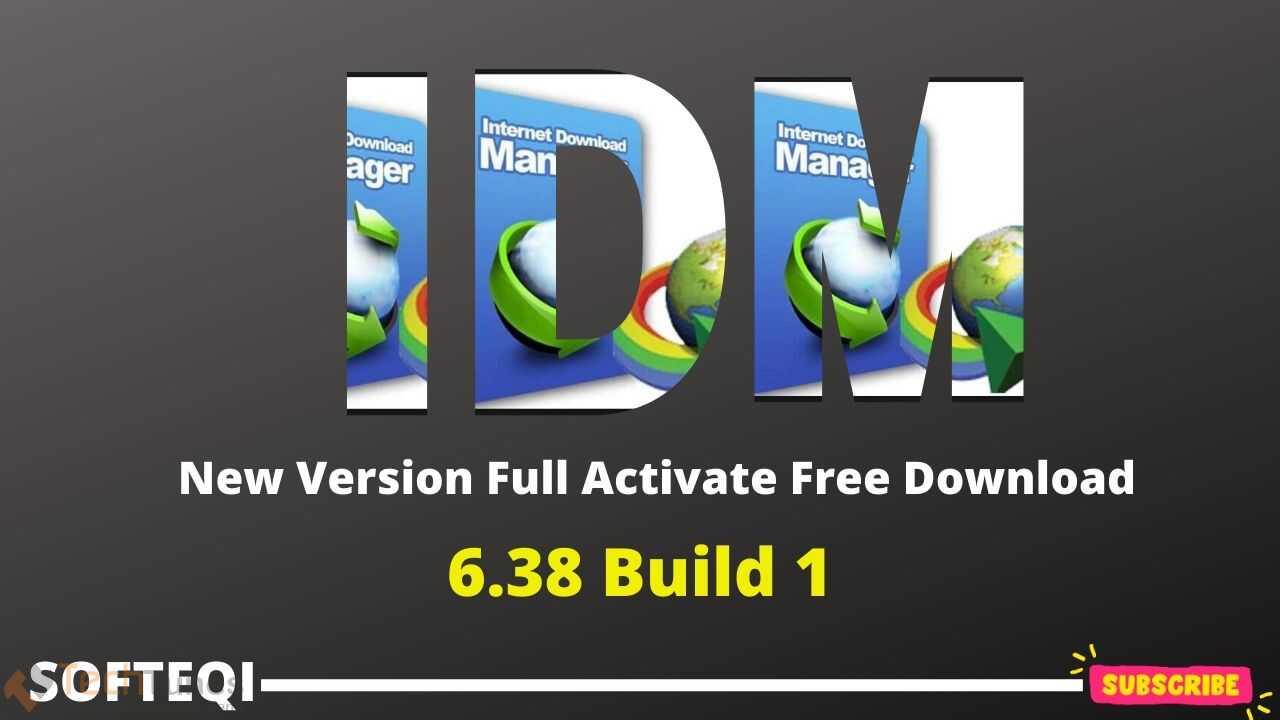 IDM 6.38 Build 1 Full Activate Free Download-Softeqi-Thumbnail